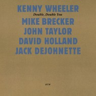 Muzica CD CD ECM Records Kenny Wheeler: Double Double YouCD ECM Records Kenny Wheeler: Double Double You