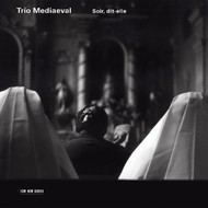 Muzica CD CD ECM Records Trio Mediaeval: Soir, Dit-ElleCD ECM Records Trio Mediaeval: Soir, Dit-Elle
