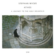 Muzica CD CD ECM Records Stephan Micus: Athos - A Journey To The Holy MountainCD ECM Records Stephan Micus: Athos - A Journey To The Holy Mountain