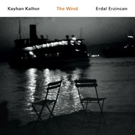 Muzica CD CD ECM Records Kayhan Kalhor, Erdal Erzincan: The WindCD ECM Records Kayhan Kalhor, Erdal Erzincan: The Wind