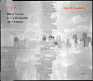 Muzica CD CD ECM Records FLY TRIO: Sky & CountryCD ECM Records FLY TRIO: Sky & Country