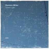 Viniluri VINIL ECM Records Dominic Miller: Silent LightVINIL ECM Records Dominic Miller: Silent Light