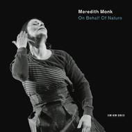 Muzica CD CD ECM Records Meredith Monk: On Behalf Of NatureCD ECM Records Meredith Monk: On Behalf Of Nature