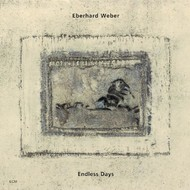 Muzica CD CD ECM Records Eberhard Weber: Endless DaysCD ECM Records Eberhard Weber: Endless Days