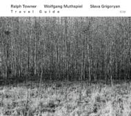 Muzica CD CD ECM Records Ralph Towner / Wolfgang Muthspiel / Slava Grigoryan: Travel GuideCD ECM Records Ralph Towner / Wolfgang Muthspiel / Slava Grigoryan: Travel Guide
