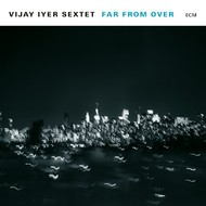 Muzica CD CD ECM Records Vijay Iyer Sextet: Far From OverCD ECM Records Vijay Iyer Sextet: Far From Over