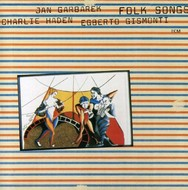Muzica CD CD ECM Records Egberto Gismonti / Charlie Haden / Jan Garbarek: Folk SongsCD ECM Records Egberto Gismonti / Charlie Haden / Jan Garbarek: Folk Songs