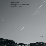 Muzica CD CD ECM Records Chris Potter Underground Orchestra: Imaginary CitiesCD ECM Records Chris Potter Underground Orchestra: Imaginary Cities