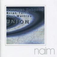 Muzica CD CD Naim Hobgood, Torff, Wertico: Union CD Naim Hobgood, Torff, Wertico: Union
