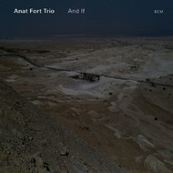 Muzica CD CD ECM Records Anat Fort Trio: And IfCD ECM Records Anat Fort Trio: And If