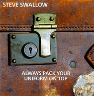 Muzica CD CD ECM Records Steve Swallow: Always Pack Your Uniform On TopCD ECM Records Steve Swallow: Always Pack Your Uniform On Top