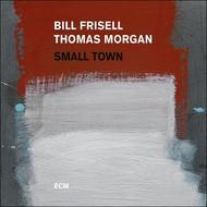 Viniluri VINIL ECM Records Bill Frisell / Thomas Morgan: Small TownVINIL ECM Records Bill Frisell / Thomas Morgan: Small Town