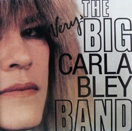 Muzica CD CD ECM Records Carla Bley: The Very Big Carla Bley BandCD ECM Records Carla Bley: The Very Big Carla Bley Band