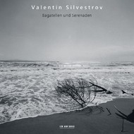 Muzica CD CD ECM Records Valentin Silvestrov: Bagatellen Und SerenadenCD ECM Records Valentin Silvestrov: Bagatellen Und Serenaden
