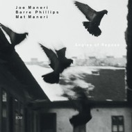 Muzica CD CD ECM Records Joe Maneri, Barre Phillips, Mat Maneri: Angles Of ReposeCD ECM Records Joe Maneri, Barre Phillips, Mat Maneri: Angles Of Repose