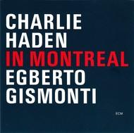 Muzica CD CD ECM Records Charlie Haden, Egberto Gismonti: In MontrealCD ECM Records Charlie Haden, Egberto Gismonti: In Montreal