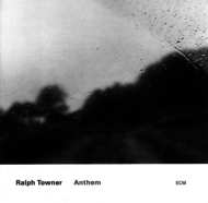 Muzica CD CD ECM Records Ralph Towner: AnthemCD ECM Records Ralph Towner: Anthem