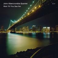 Muzica CD CD ECM Records John Abercrombie: Wait Till You See HerCD ECM Records John Abercrombie: Wait Till You See Her