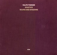 Muzica CD CD ECM Records Ralph Towner - Solstice: Sound And ShadowsCD ECM Records Ralph Towner - Solstice: Sound And Shadows