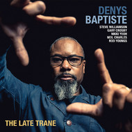 Viniluri VINIL Edition Denys Baptiste: The Late TraneVINIL Edition Denys Baptiste: The Late Trane