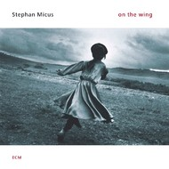 Muzica CD CD ECM Records Stephan Micus: On The WingCD ECM Records Stephan Micus: On The Wing