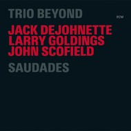 Muzica CD CD ECM Records Jack DeJohnette, John Scofield, Larry Goldings: SaudadesCD ECM Records Jack DeJohnette, John Scofield, Larry Goldings: Saudades