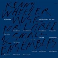 Muzica CD CD ECM Records Kenny Wheeler: Music For Large And Small EnsemblesCD ECM Records Kenny Wheeler: Music For Large And Small Ensembles