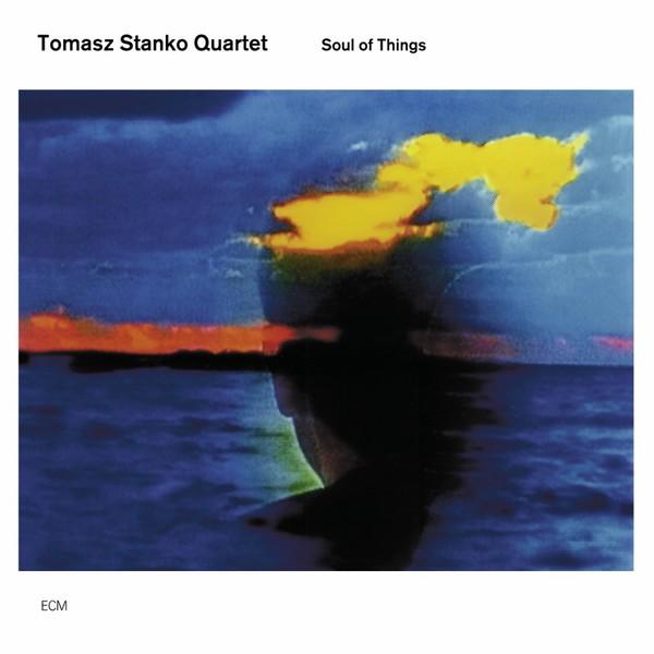 Muzica CD CD ECM Records Tomasz Stanko & Marcin Wasilewski Trio: Soul Of ThingsCD ECM Records Tomasz Stanko & Marcin Wasilewski Trio: Soul Of Things