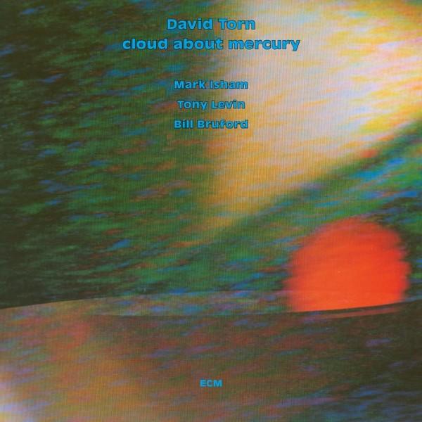 Muzica CD CD ECM Records David Torn: Cloud About MercuryCD ECM Records David Torn: Cloud About Mercury