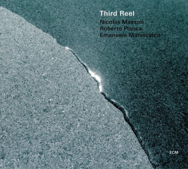 Muzica CD CD ECM Records Third Reel ( Masson Pianca Maniscalco )CD ECM Records Third Reel ( Masson Pianca Maniscalco )