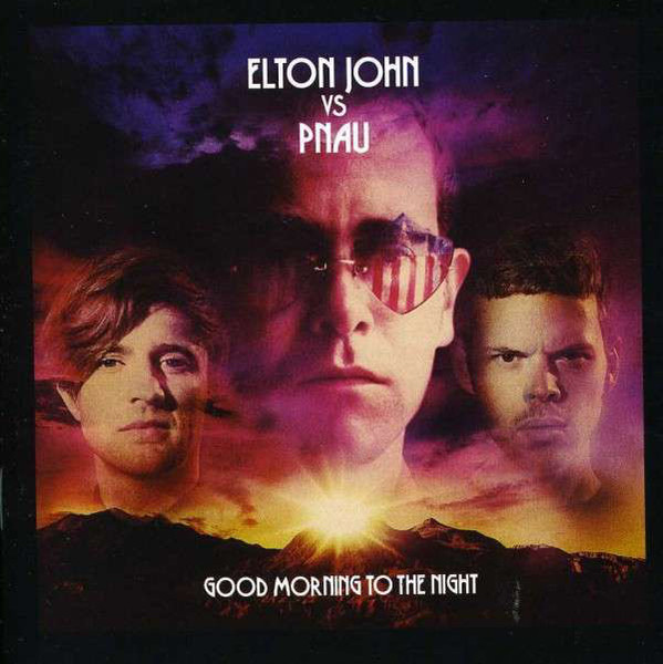 Viniluri VINIL Universal Records Elton John Vs Pnau - Good Morning To The Night VINIL Universal Records Elton John Vs Pnau - Good Morning To The Night