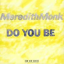 Muzica CD CD ECM Records Meredith Monk: Do You BeCD ECM Records Meredith Monk: Do You Be