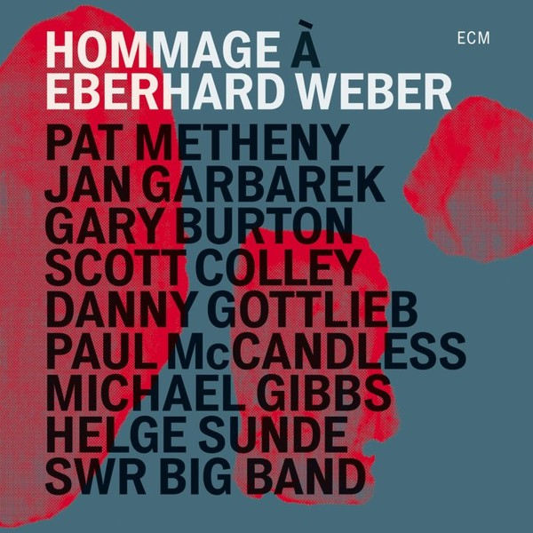 Muzica CD CD ECM Records Pat Metheny, Jan Garbarek, Gary Burton: Hommage A Eberhard WeberCD ECM Records Pat Metheny, Jan Garbarek, Gary Burton: Hommage A Eberhard Weber