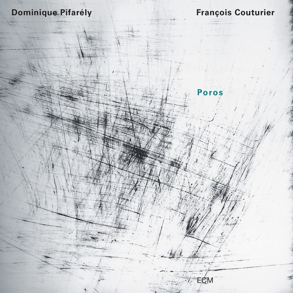 Muzica CD CD ECM Records Dominique Pifarely, Francois Couturier: PorosCD ECM Records Dominique Pifarely, Francois Couturier: Poros
