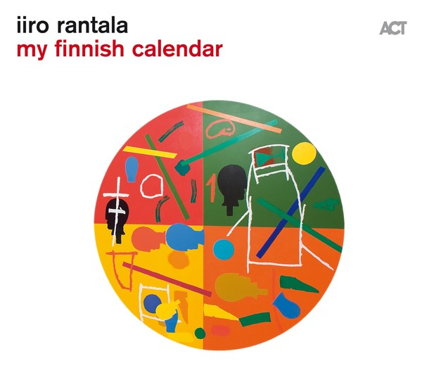 Muzica CD CD ACT Iiro Rantala - My Finnish CalendarCD ACT Iiro Rantala - My Finnish Calendar