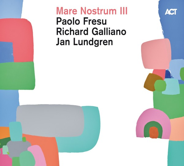 Viniluri VINIL ACT Paolo Fresu, Richard Galliano, Jan Lundgren - Mare Nostrum IIIVINIL ACT Paolo Fresu, Richard Galliano, Jan Lundgren - Mare Nostrum III