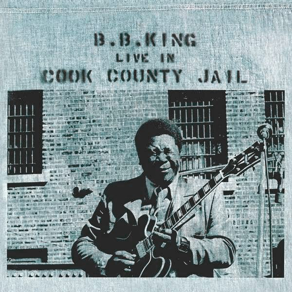 Viniluri VINIL Universal Records B B King - Live In Cook County JailVINIL Universal Records B B King - Live In Cook County Jail