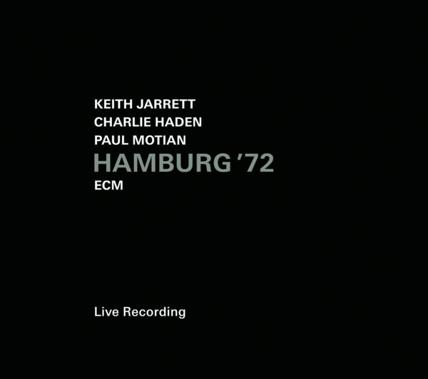 Muzica CD CD ECM Records Keith Jarrett, Charlie Haden, Paul Motian: Hamburg '72CD ECM Records Keith Jarrett, Charlie Haden, Paul Motian: Hamburg '72