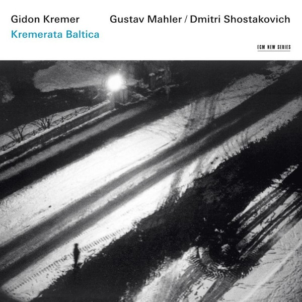 Muzica CD CD ECM Records Gidon Kremer, Kremerata Baltica - Mahler / ShostakovichCD ECM Records Gidon Kremer, Kremerata Baltica - Mahler / Shostakovich