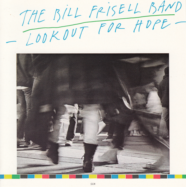 Muzica CD CD ECM Records Bill Frisell Band: Lookout For HopeCD ECM Records Bill Frisell Band: Lookout For Hope