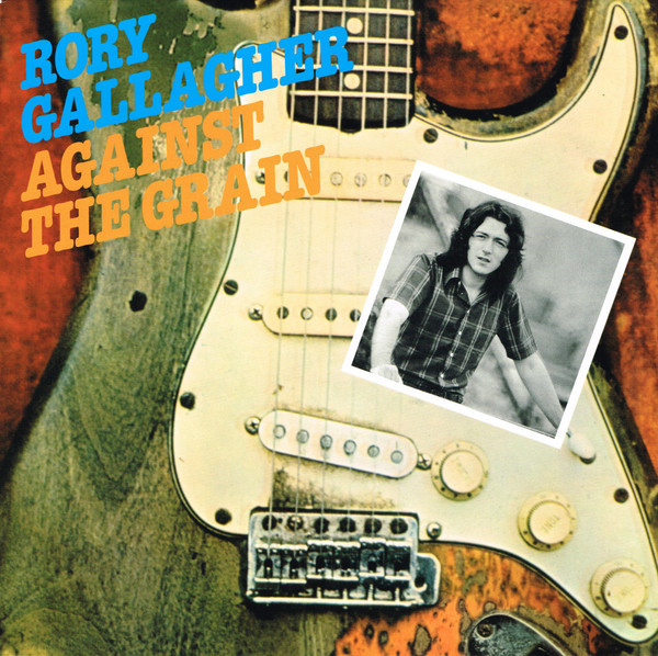 Viniluri VINIL Universal Records Rory Gallagher - Against The GrainVINIL Universal Records Rory Gallagher - Against The Grain