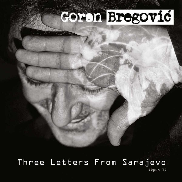 Viniluri VINIL Universal Records Goran Bregovic - Three Letters From SarajevoVINIL Universal Records Goran Bregovic - Three Letters From Sarajevo