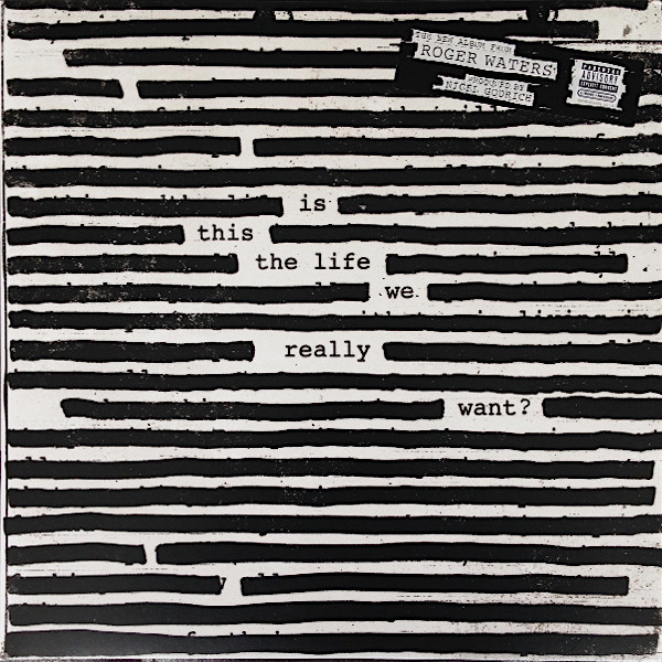 Viniluri VINIL Universal Records ROGER WATERS - IS THIS THE LIFE WE REALLY WANT?VINIL Universal Records ROGER WATERS - IS THIS THE LIFE WE REALLY WANT?