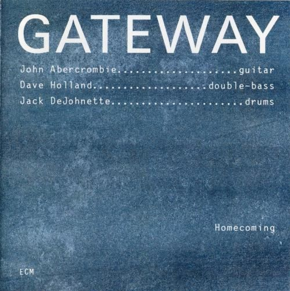 Muzica CD CD ECM Records John Abercrombie / Dave Holland / Jack DeJohnette: Gateway - HomecomingCD ECM Records John Abercrombie / Dave Holland / Jack DeJohnette: Gateway - Homecoming