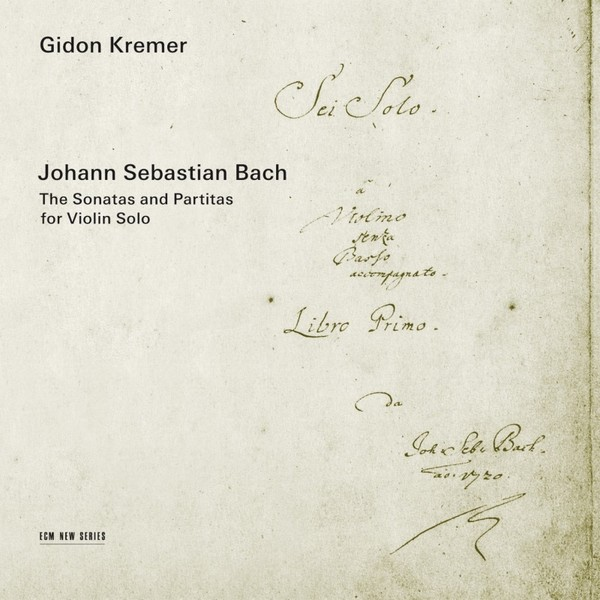 Muzica CD CD ECM Records Gidon Kremer - Bach: Sonatas and Partitas For Violin SoloCD ECM Records Gidon Kremer - Bach: Sonatas and Partitas For Violin Solo
