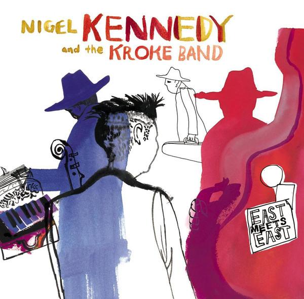 Viniluri VINIL Universal Records Nigel Kennedy And The Kroke Band - East Meets WestVINIL Universal Records Nigel Kennedy And The Kroke Band - East Meets West