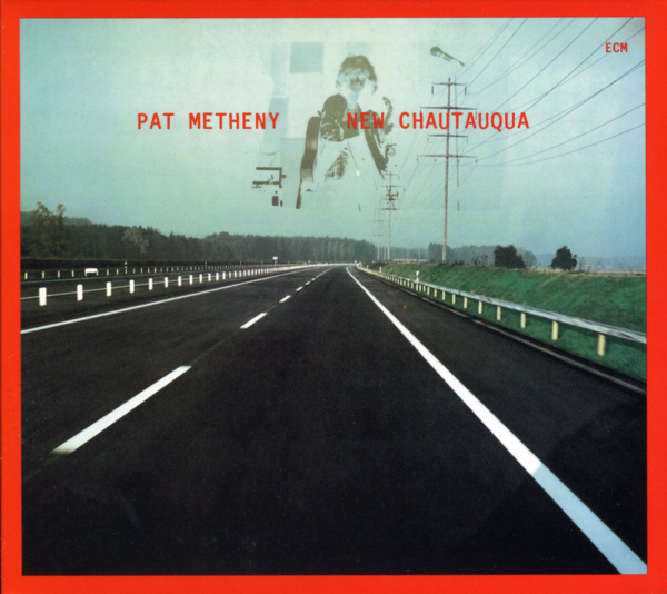 Muzica CD CD ECM Records Pat Metheny: New ChautauquaCD ECM Records Pat Metheny: New Chautauqua