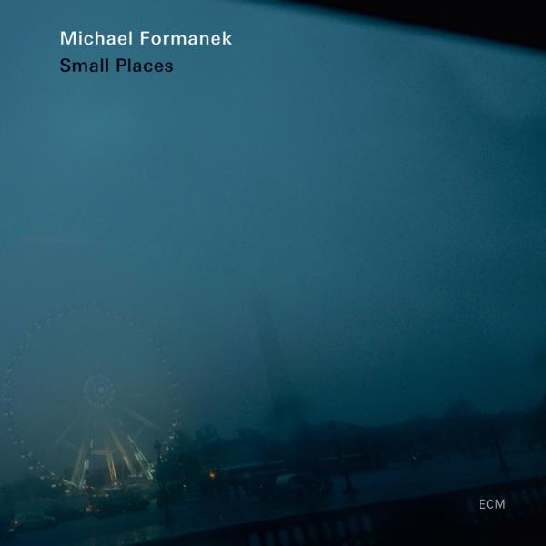 Muzica CD CD ECM Records Michael Formanek: Small PlacesCD ECM Records Michael Formanek: Small Places