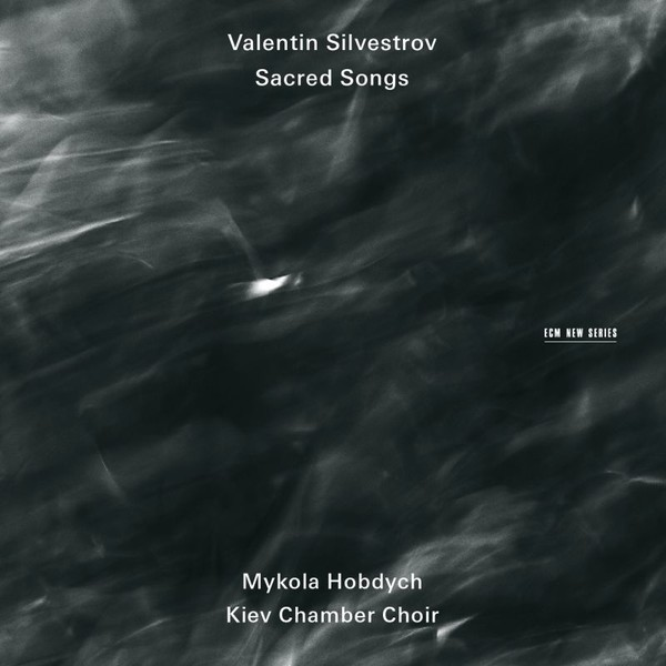 Muzica CD CD ECM Records Kiev Chamber Choir - Valentin Silvestrov: Sacred SongsCD ECM Records Kiev Chamber Choir - Valentin Silvestrov: Sacred Songs