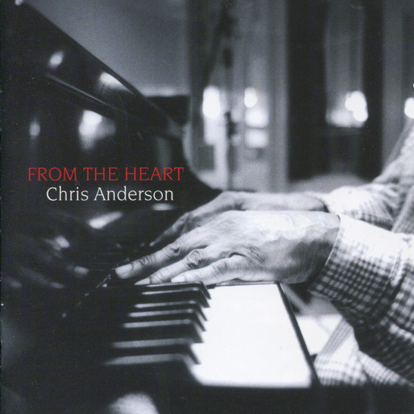 Muzica CD CD Naim Chris Anderson: From the HeartCD Naim Chris Anderson: From the Heart